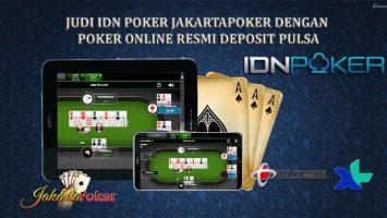 Judi IDN Poker Jakartapoker Dengan Poker Online Resmi Deposit Pulsa